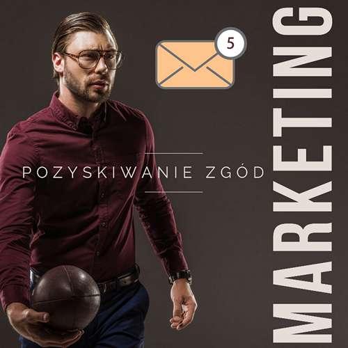 Pozyskiwanie zgód marketingowych do mailingu