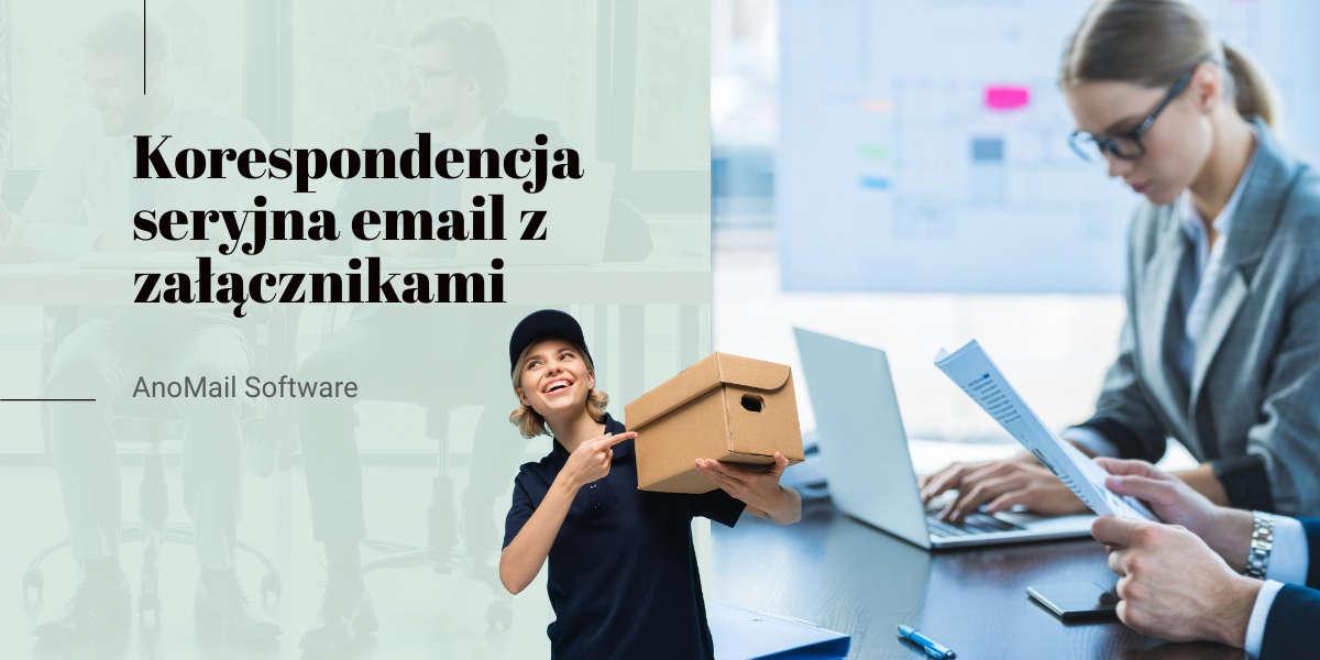 Korespondencja seryjna email z załącznikami
